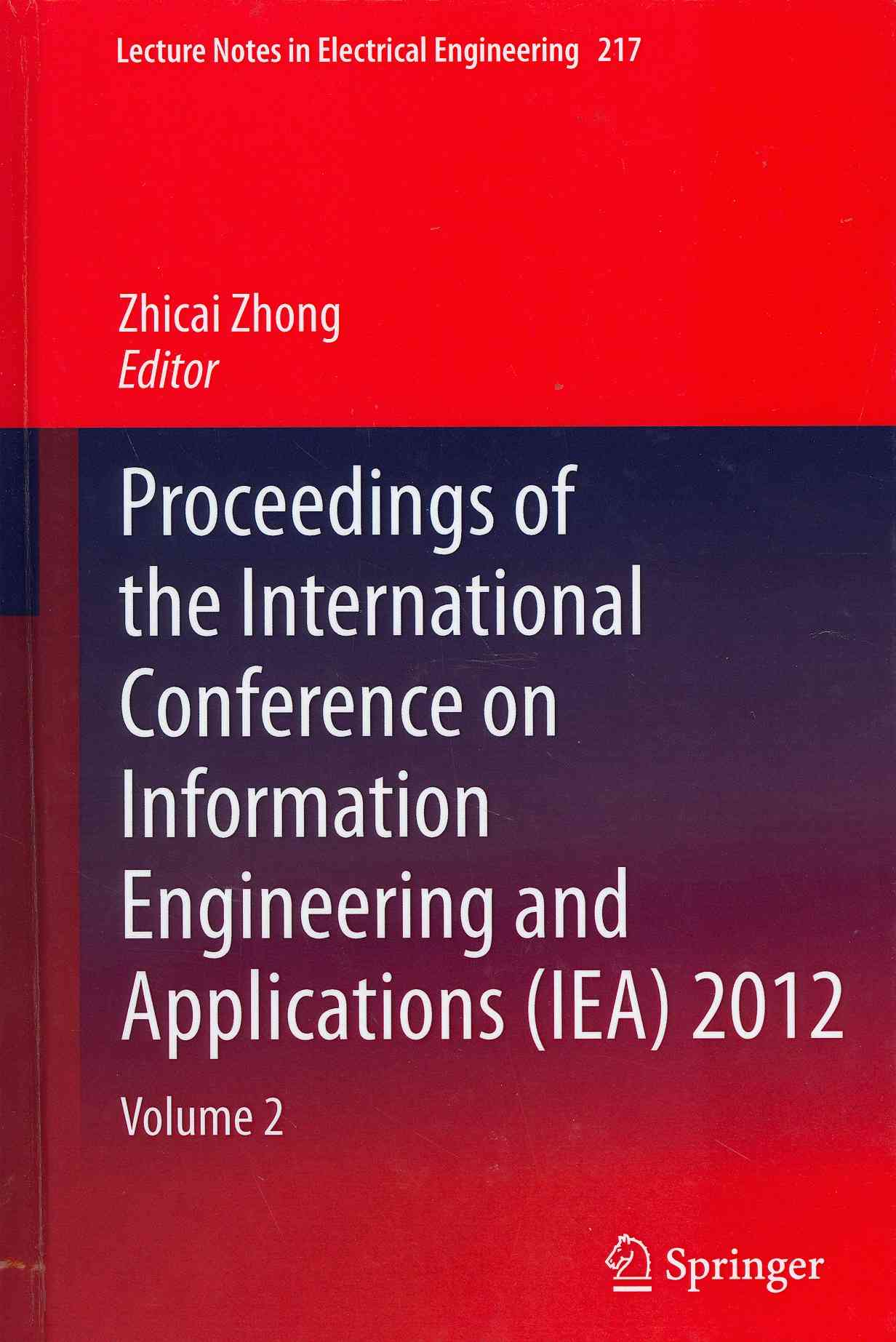 Proceedings of the International Conference on Information Engineering and Applications (Iea) 2012 By Zhong, Zhicai (EDT)